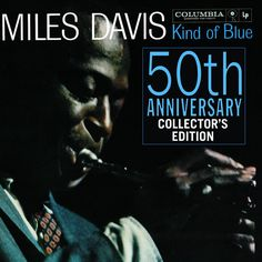 """Did you know...On December 15, 2009, the U.S. House of Representatives passed a symbolic resolution recognizing and commemorating the album 'Kind of Blue' on its 50th anniversary, honoring the masterpiece and reaffirming jazz as a national treasure.~ Rashid """"The Jazz Aficionado"""" Booker   https://www.facebook.com/MilesDavis"""