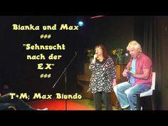 """Bianka und Max ### """"Sehnsucht  nach der  EX"""" ###  T+M; Max Biundo"""