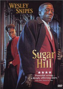 Amazon.com: Sugar Hill: Wesley Snipes, Michael Wright, Khandi Alexander, DeVaughn Nixon, Marquise Wilson, O.L. Duke, Clarence Williams III, Abe Vigoda, Anthony Thomas, John Pittman, Steve Harris, Michael Guess, Leon Ichaso, Armyan Bernstein, Greg Brown, Marc Abraham, Rudy Langlais, Steven R. McGlothen, Tom Rosenberg, Barry Michael Cooper: Movies & TV