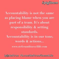 Accountability is not about placing blame or bringing people down...