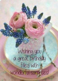 ♡☆ Wishing you a Great Birthday filled with Wonderful Surprises! ☆♡