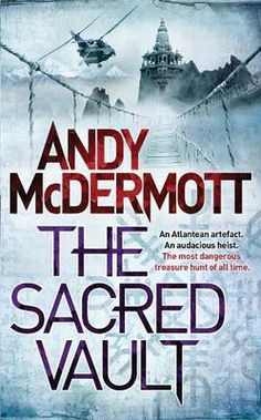 The Sacred Vault by Andy McDermott (Wilde and Chase book six)