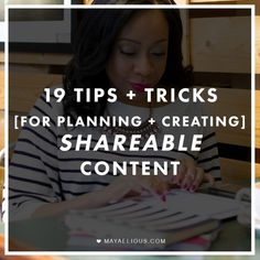 19 Tips + Tricks For Planning + Creating Shareable Content