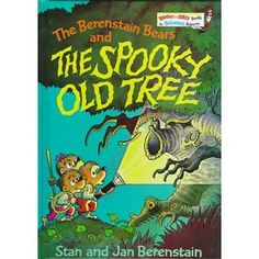 My brother and I LOVED this Berenstain Bears book -- The Spooky Old Tree!