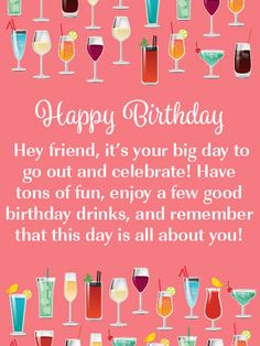 Celebration Drinks - Happy Birthday Card for Friends: It's time to get this party started and send some birthday drinks to your friend for their big day! This birthday card is a reminder that birthdays are for celebrating and having tons of fun! It features unique Happy Birthday lettering, a background that displays a wonderful shade of pink, along with various colored drinks that look fantastic!