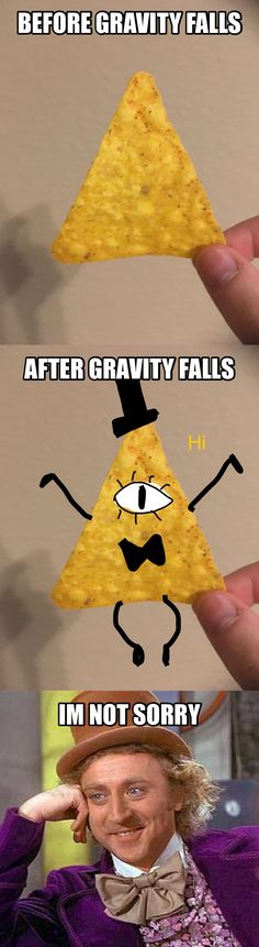 Gravity Falls has changed me <<<<< Same man same