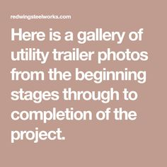 Here is a gallery of utility trailer photos from the beginning stages through to completion of the project. Utility Trailer, Red Wing, It Works, Steel, Gallery, Projects, Photos, Trailers, Log Projects