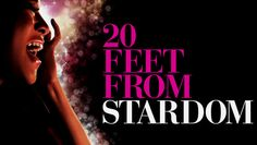 """""""20 Feet from Stardom"""" - 1hr 30m (2013) :: Via New On Netflix USA  Winner of the 2014 Academy Award for Best Documentary Feature, this film takes a look at the world of backup vocalists and the legends they support."""
