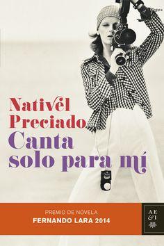 Canta solo para mí, de Nativel Preciado - Editorial: Planeta - Signatura: N PRE can - Código de barras: 3289775