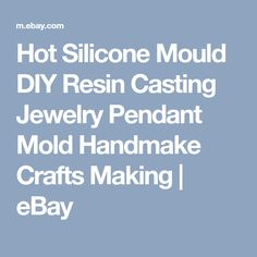 Hot Silicone Mould DIY Resin Casting Jewelry Pendant Mold Handmake Crafts Making | eBay