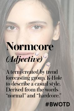And the Beauty Word of the Day Is: Normcore
