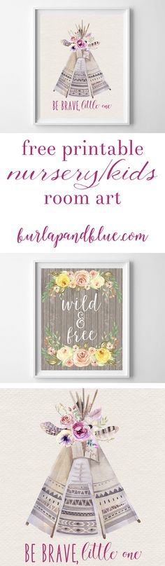 """Free printable art for nursery / kids! Two free printables to download, frame and hang! includes """"be brave little one"""" & """"wild & free"""""""