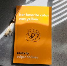 aesthetic poetry book her favorite color was yellow Edgar Holmes Good Books, Books To Read, My Books, Book Club Books, Reading Lists, Book Lists, Book Aesthetic, Aesthetic Poetry, Poetry Books
