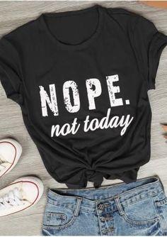db81e8755 Nope not Today Casual T-Shirt #tshirtdesign Diy Shirt, Diy Tshirt Ideas,