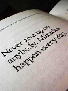 Nunca te rindas. Los milagros suceden todos los días.