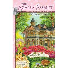 The Azalea Assault by Alyse Carlson (A Garden Society Mystery #1). Cozy mystery. Finished May 28, 2013.