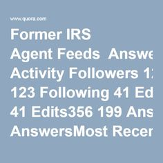 Former IRS Agent Feeds  Answers199 Questions2 Posts0 All Activity Followers 123 Following 41 Edits356 199 AnswersMost Recent / 30-Day Views Does it make more sense for capital gains to have a higher rate than earned income?  Andrew Campbell, former IRS agent. 225 Views It makes moral sense, but not practical sense.The hard reality is that capital usually has the option of opting out of productive investment.  The higher the capital gains rate, the less incentive ... (more) Why does Form 1099...