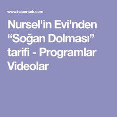 """Nursel'in Evi'nden """"Soğan Dolması"""" tarifi - Programlar Videolar"""