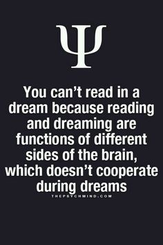 Lies. I was just reading in my dream this morning and most dreams too. Maybe my brain just doesn't shut off like it's supposed to. Haha