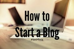 How to Start a Blog - Ricci Alexis