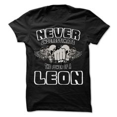 Never Underestimate The Power Of ... LEON - 99 Cool Name Shirt !
