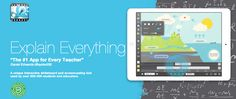 """""""Explain Everything"""" is an awesome app for every teacher! This interactive whiteboard allows for teachers and students to move material around, write directly on the board, and open media such as Dropbox or Powerpoint."""