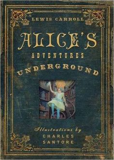 Alice's Adventures Under Ground: Lewis Carroll, Charles Santore: 9781604335729: Amazon.com: Books