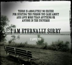 Sorry For Hurting You, Sorry I Hurt You, Sorry My Love, I Love You, Jokes Quotes, Me Quotes, I Am Sorry Quotes, Love Of A Lifetime, Mistake Quotes