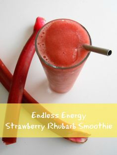 flora foodie: Endless Energy Strawberry Rhubarb Smoothie