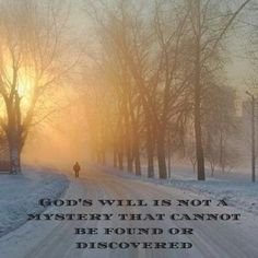 God's will is not a mystery that cannot be found or discovered