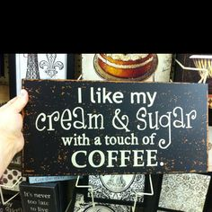 Sign for my coffee bar- this is so Neil!