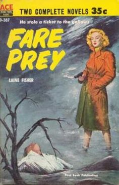 """""""He stole a ticket to the gallows.""""  Cover of Fare Prey by Laine Fisher, n.d., artist unidentified."""