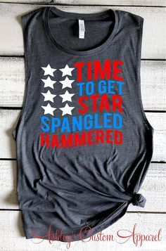 7a6d95a2 Funny Fourth Of July Shirt Time To Get Star Spangled Hammered Funny  Drinking Shirts For The Fourth Of July Muscle Tank 4th of July Tank Tops