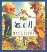 Best of All by Max Lucado http://www.amazon.com/dp/0439642868/ref=cm_sw_r_pi_dp_NRoBwb0NRME4S