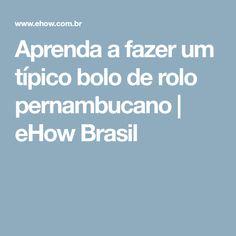 Aprenda a fazer um típico bolo de rolo pernambucano | eHow Brasil