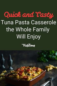 Quick and Tasty Tuna Pasta Casserole the Whole Family Will Enjoy Tuna Pasta Casserole, Family Meals, Kids Meals, Pasta Recipes For Kids, Creamed Mushrooms, Budget Meals, Nutritious Meals, Quick Meals, Dinners