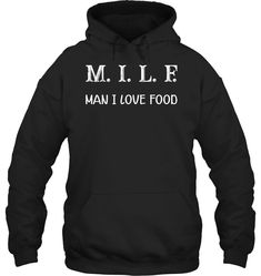 Milf Man I Love Food Fleece Hoodies Outfit Funny Hoodies Womens Fashion Hoodie Season Funny Hoodies, Funny Shirts, Funny Phone Cases, Sarcastic Shirts, Fleece Hoodie, Pullover, Funny Outfits, Hoodie Outfit, Food Humor