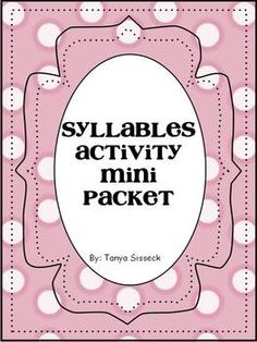 Syllables Activities Mini Packet - This is a mini unit containing a few activities to help young students identify and count the syllables of a word.