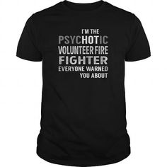 Awesome Tee  Best Volunteer Fire Fighter - Psychotic-front Shirt T-Shirts #tee #tshirt #named tshirt #hobbie tshirts # Volunteer