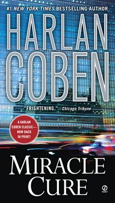 Harlan Coben. Miracle Cure. Havent read yet, but want to read every book, he's ever written.