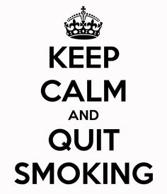 i quit smoking | KEEP CALM AND QUIT SMOKING - KEEP CALM AND CARRY ON Image Generator ...