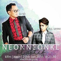 Erul Samah akan ada di @klfm97.2 Tonight : 9.30 pm .#ERULSAMAH #Lebihdarikata #2016 #neonneonklfm cc @erul_samah @djndklfm