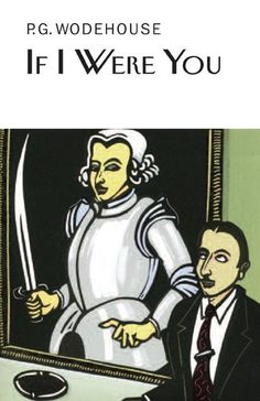 IF I WERE YOU by P.G. Wodehouse