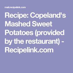Recipe: Copeland's Mashed Sweet Potatoes (provided by the restaurant) - Recipelink.com