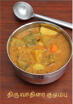 Thiruvadirai Kuzhambu or Ezhukari Kuzhambu is made with minimum of seven vegetables as shown below.There are lot of versions to this kuza. South Indian Breakfast Recipes, North Indian Recipes, South Indian Food, Indian Food Recipes, Kerala Recipes, Lentil Recipes, Chutney Recipes, Curry Recipes, Veggie Recipes