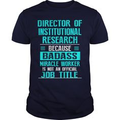 DIRECTOR OF INSTITUTIONAL RESEARCH T-Shirts, Hoodies. BUY IT NOW ==► https://www.sunfrog.com/LifeStyle/DIRECTOR-OF-INSTITUTIONAL-RESEARCH-112632399-Navy-Blue-Guys.html?id=41382