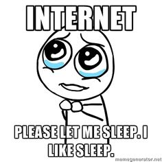 Must. Go. To. Bed. (me, right now.)