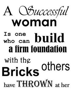 I'm not being proud when I say this is me: It just is. But it should say something about all those around me who've picked up the bricks and helped me build.