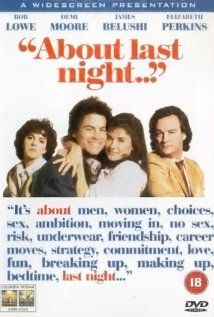 About Last Night (1986) starring Rob Lowe, Demi Moore. Watched April 2012, blu-ray.