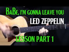 """how to play """"Babe, I'm Gonna Leave You"""" on guitar by Led Zeppelin - acoustic guitar lesson part 1 - YouTube"""